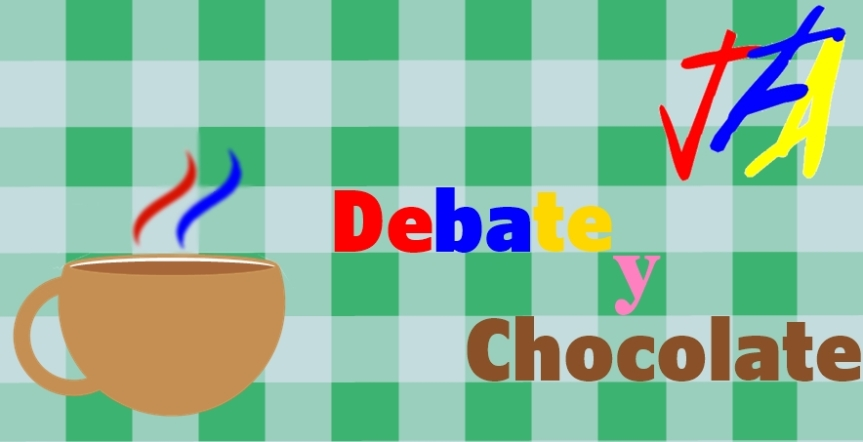 Debate y chocolate